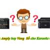Thumbnail image for Sự khác biệt giữa amply karaoke truyền thống và vang số DSP